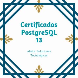 Certificaciones de Abatic en PostgreSQL 13